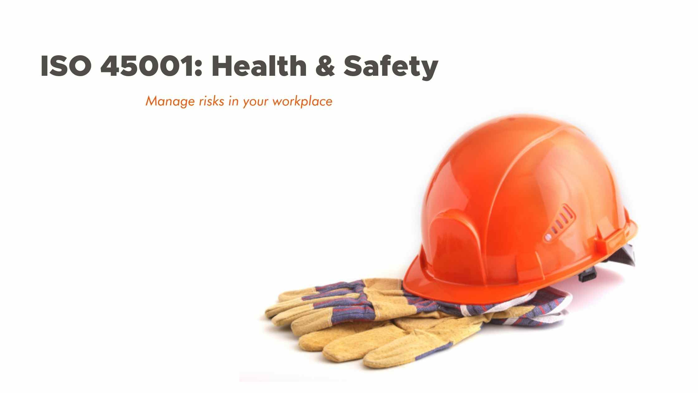 ISO 45001 - HEALTH AND SAFETY CERTIFICATION